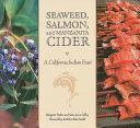 Seaweed Salmon And Manzanita Cider