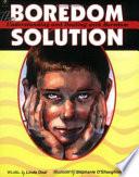 The Boredom Solution