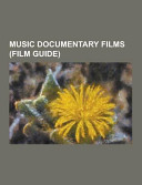 Music Documentary Films : of articles available from wikipedia or other...