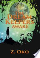 The Dream Keepers Awake