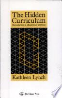 The Hidden Curriculum Debates Regarding The Dynamics Of Reproduction In Education