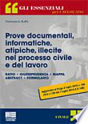 Prove documentali  informatiche  atipiche  illecite nel processo civile e del lavoro