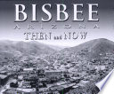 Bisbee  Arizona  Then and Now