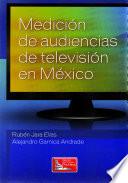 Medici  n de Audiencias de Televisi  n en M  xico