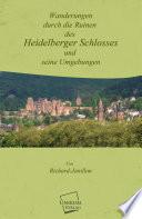 Wanderungen durch die Ruinen des Heidelberger Schlosses