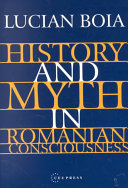 History and Myth in Romanian Consciousness Book