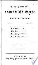 A. W. Ifflands dramatische Werke: Bd. Die Aussteuer. Die Hagestolzen. Der Magnetismus. Die Geflüchteten