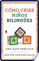 Como criar ninos bilingues  Raising Bilingual Children Spanish edition