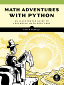 Math Adventures With Python : programming language to transform learning high school-level...