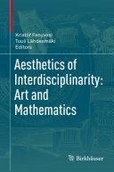 Aesthetics of Interdisciplinarity: Art and Mathematics