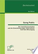 """Going Public: Das Investitionsverhalten und die Entwicklung junger Unternehmen nach dem B""""rsengang"""