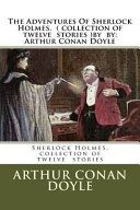 The Adventures of Sherlock Holmes    Collection of Twelve Stories   by