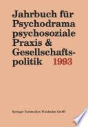 Jahrbuch für Psychodrama, psychosoziale Praxis & Gesellschaftspolitik 1993