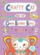 Crafty Cat And The Great Butterfly Battle : today. today is birdie's birthday, and everything...