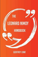 The Leonard Nimoy Handbook - Everything You Need to Know about Leonard Nimoy