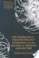 The Phonology paraphonology Interface and the Sounds of German Across Time