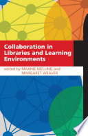 Collaboration in Libraries and Learning Environments