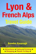 Lyon   French Alps Travel Guide