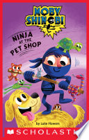 Ninja At The Pet Shop Scholastic Reader Level 1 Moby Shinobi