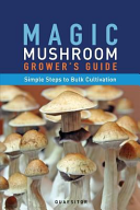 Magic Mushroom Grower s Guide Simple Steps to Bulk Cultivation