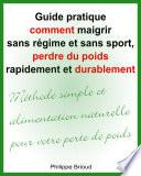 Perdre Des Kilos Par La Méthode Du Non-Régime: Comment J'ai Perdu 10 Kg Sans Faire De Régime par Philippe Brioud