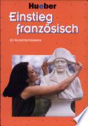 Einstieg Franz  sisch f  r Kurzentschlossene  Multimedia Komplettkurs mit CD ROM f  r Windows 95 98 ME MacOS