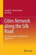 Cities Network Along the Silk Road: The Global Urban Competitiveness Report 2017