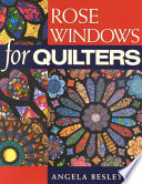 Rose Windows for Quilters