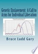 Genetic Enslavement