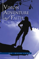 Vision  Adventure and Faith