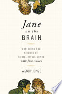Jane on the Brain  Exploring the Science of Social Intelligence with Jane Austen