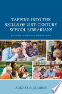 Tapping into the Skills of 21st Century School Librarians