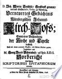 Verneuertes Gedächtnis des Nürnbergischen Johannis-Kirch-Hofs, samt einer Beschreibung der Kirche und Capelle daselbst ... Zugleichen mit Georg Jacob Schwindels ... Vorbericht von denen scriptoribus epitaphiorum vermehrt