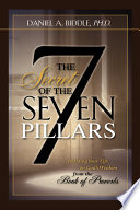 The Secret of the Seven Pillars   Building Your Life on God s Wisdom from the Book of Proverbs