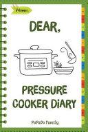 Dear Pressure Cooker Diary