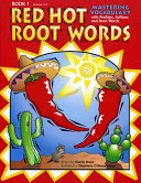 Red Hot Root Words Book 1