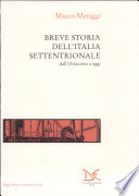 Breve storia dell Italia settentrionale dall Ottocento a oggi