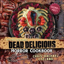 Kitchen Overlord s Dead Delicious Horror Cookbook