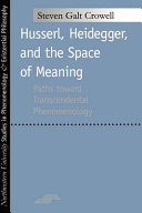 Husserl  Heidegger  and the space of meaning
