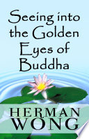 Seeing into the Golden Eyes of Buddha