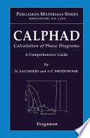 Calphad Calculation Of Phase Diagrams A Comprehensive Guide book