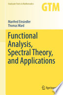 Functional Analysis  Spectral Theory  and Applications