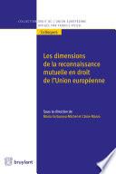 Les Dimensions De La Reconnaissance Mutuelle En Droit De L Union Europ Enne