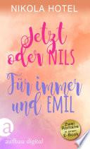 Jetzt oder Nils   F  r immer und Emil