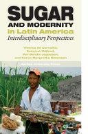 Sugar and Modernity in Latin America