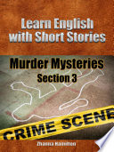 Learn English with Short Stories  Murder Mysteries   Section 3