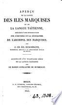 Aper  u de la langue des   les Marquises et de la langue ta  tienne  Accompagn   d un vocabulaire de la langue ta  tienne par le baron G  de Humboldt