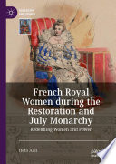 French Royal Women During The Restoration And July Monarchy