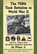 The 758th Tank Battalion in World War II