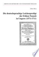 Die deutschsprachige Leichenpredigt der frühen Neuzeit in Ungarn (1571 - 1711)
